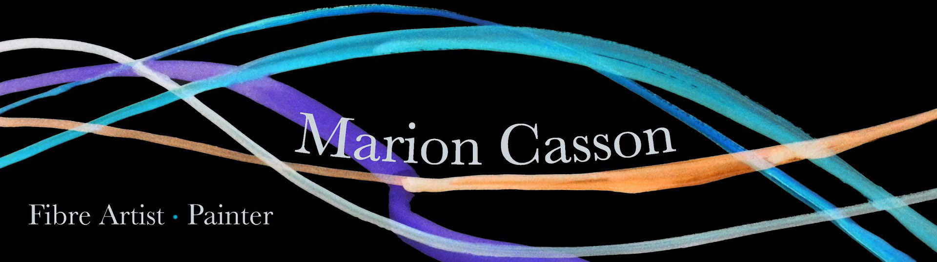 Marion Casson - Fibre Artist - Painter